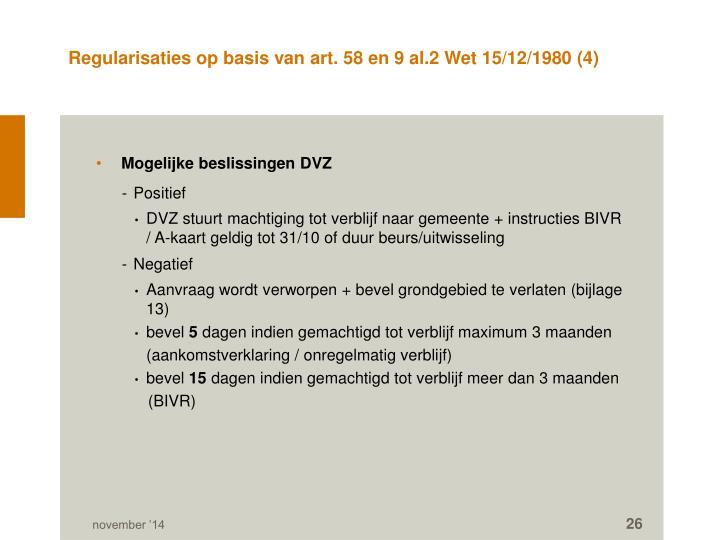 Regularisaties op basis van art. 58 en 9 al.2 Wet 15/12/1980 (4)