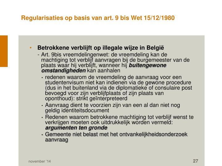 Regularisaties op basis van art. 9 bis Wet 15/12/1980