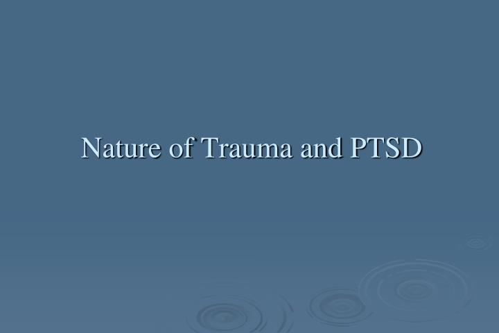 Nature of trauma and ptsd