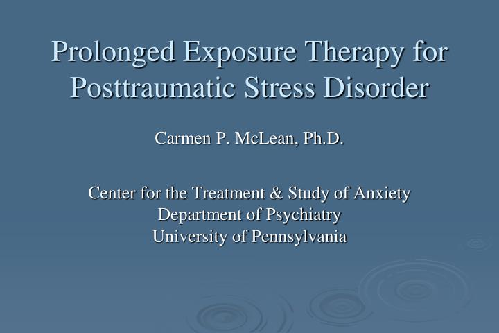 Prolonged Exposure Therapy for Posttraumatic Stress Disorder