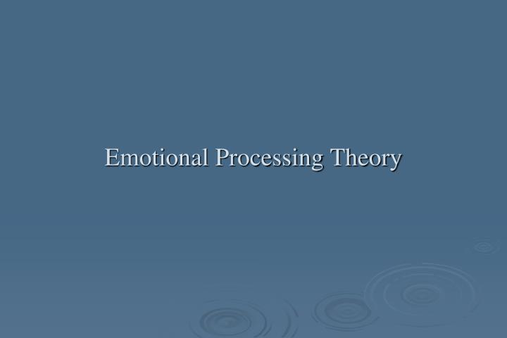 Emotional Processing Theory