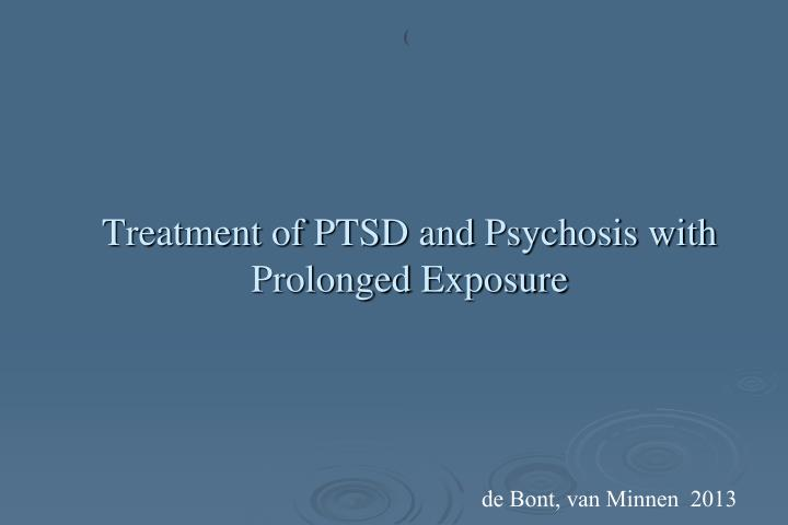Treatment of PTSD and Psychosis with Prolonged Exposure