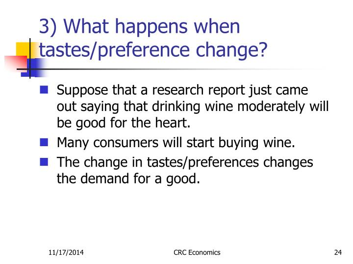 3) What happens when tastes/preference change?