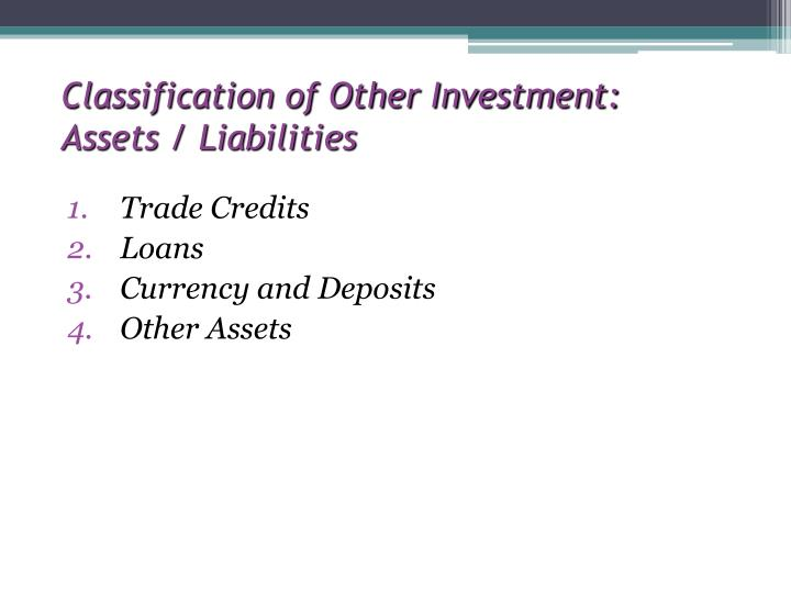 Classification of Other Investment: Assets / Liabilities
