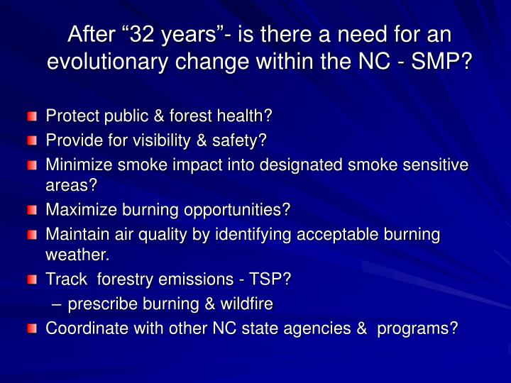 """After """"32 years""""- is there a need for an evolutionary change within the NC - SMP?"""