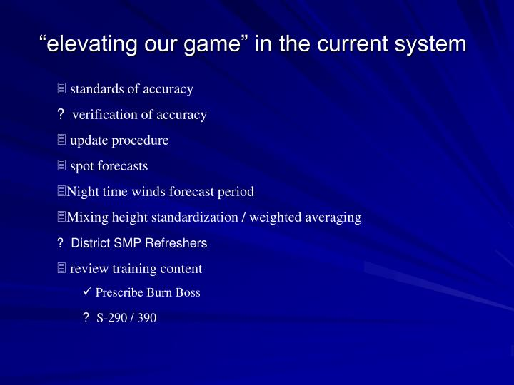 """""""elevating our game"""" in the current system"""