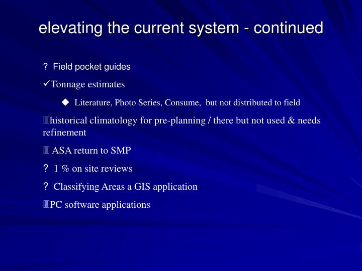 elevating the current system - continued
