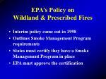 epa s policy on wildland prescribed fires