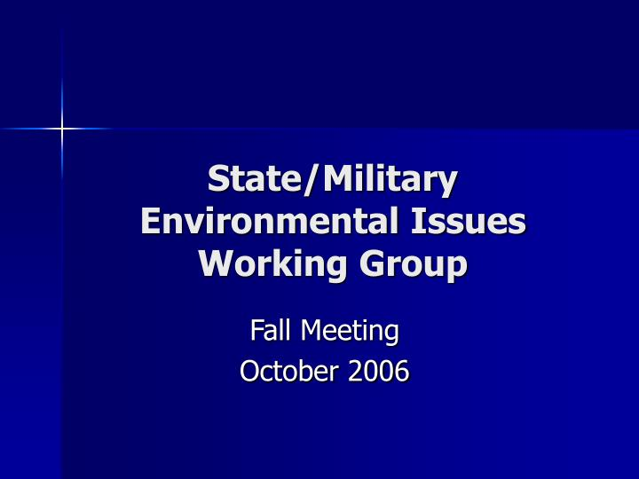 state military environmental issues working group