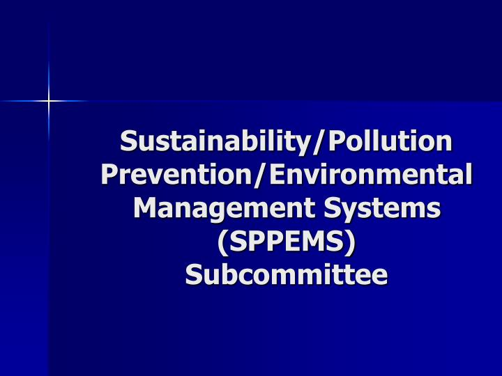 Sustainability/Pollution Prevention/Environmental Management Systems (SPPEMS)