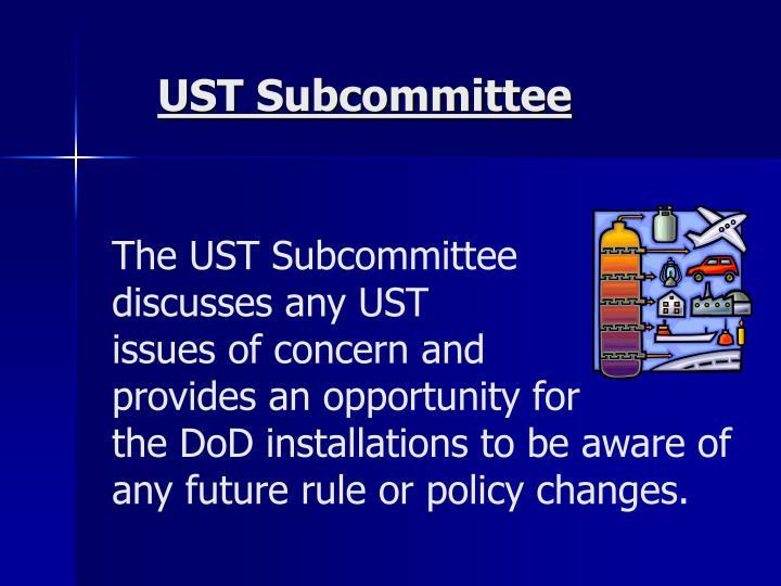 UST Subcommittee