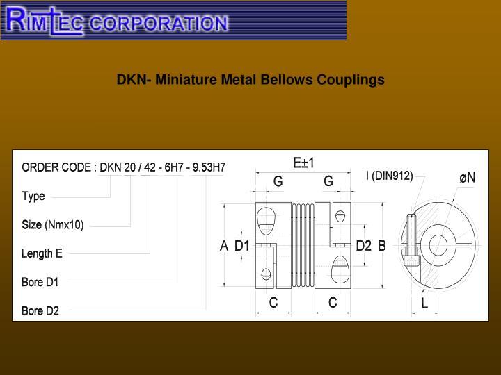 DKN- Miniature Metal Bellows Couplings