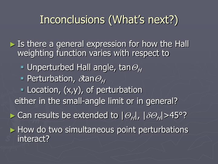 Inconclusions (What's next?)