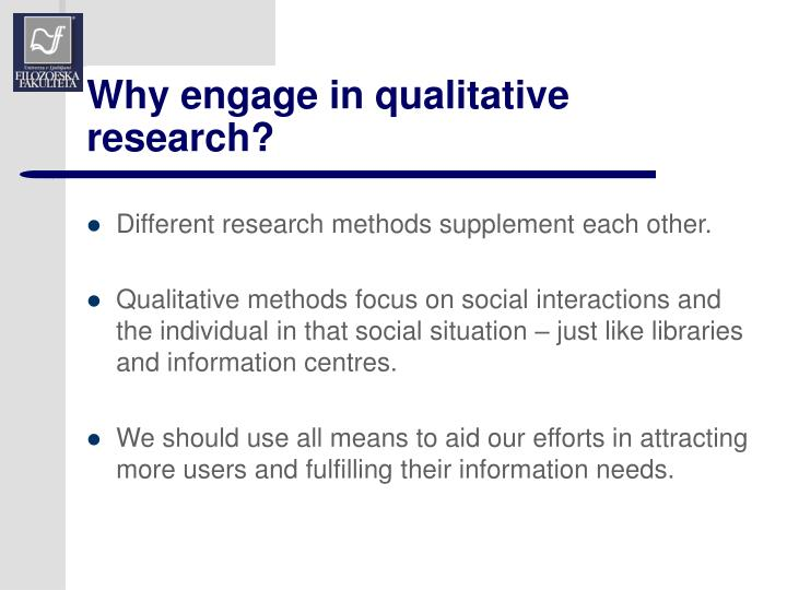 Why engage in qualitative research?