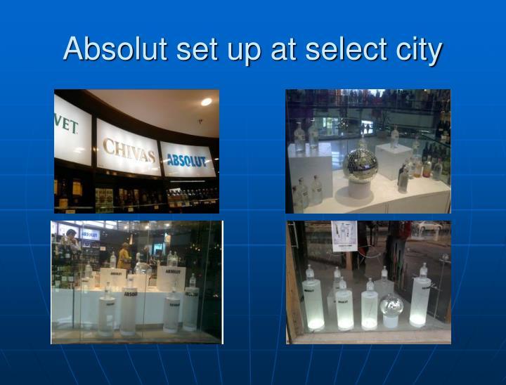 Absolut set up at select city