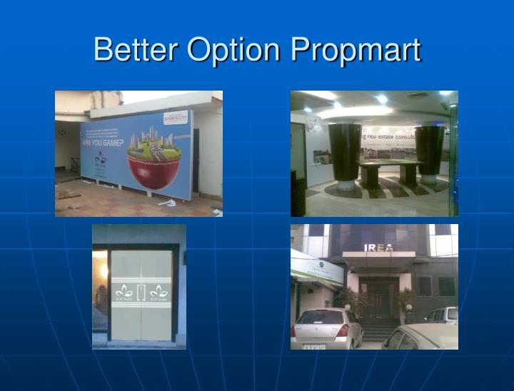 Better Option Propmart