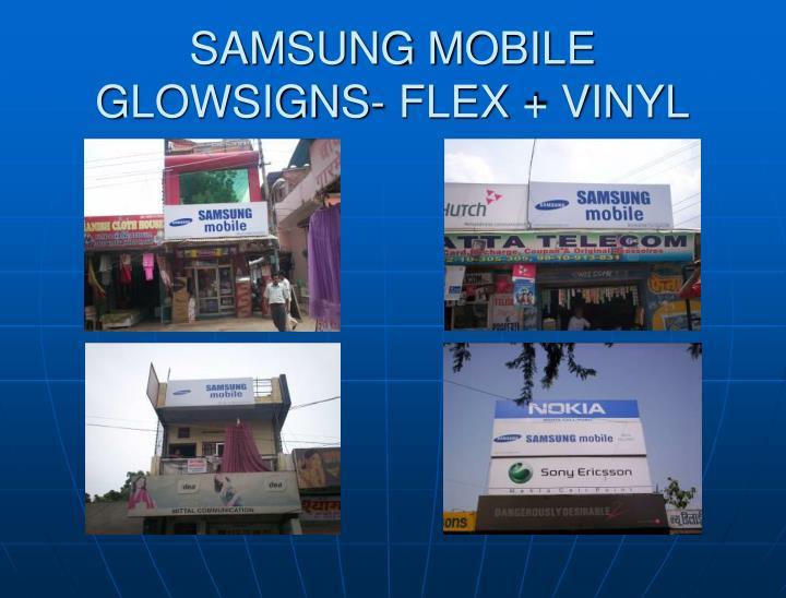 SAMSUNG MOBILE GLOWSIGNS- FLEX + VINYL