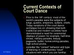 current contexts of court dance