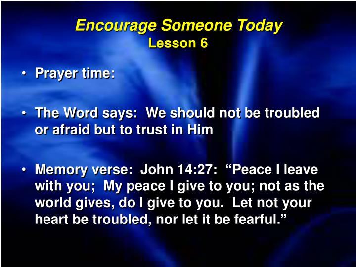 Encourage Someone Today
