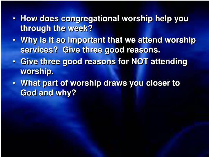 How does congregational worship help you through the week?