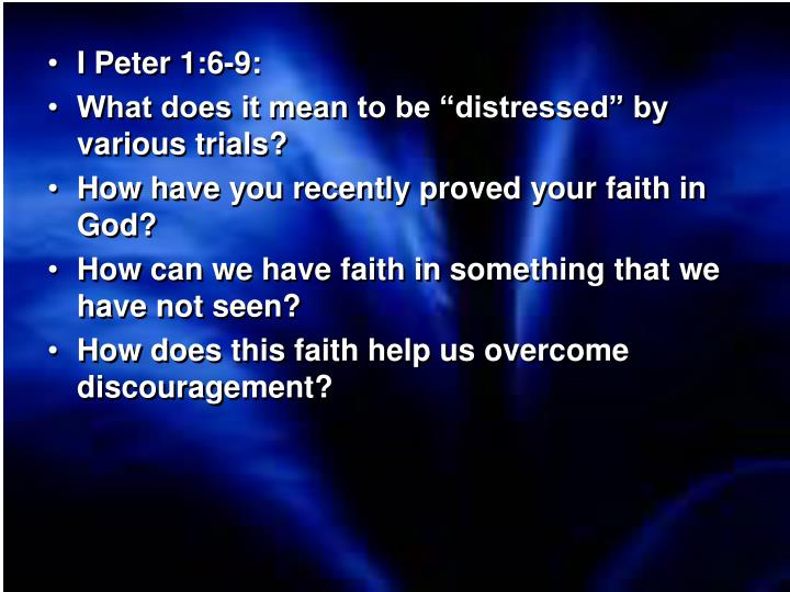 I Peter 1:6-9: