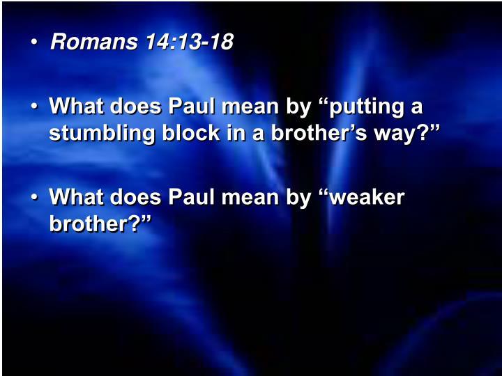 Romans 14:13-18