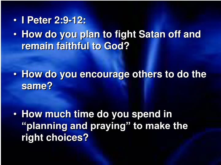 I Peter 2:9-12: