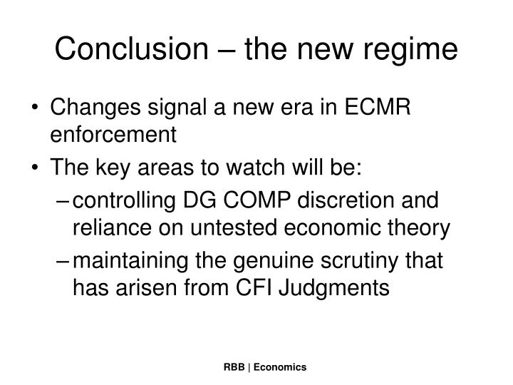 Conclusion – the new regime