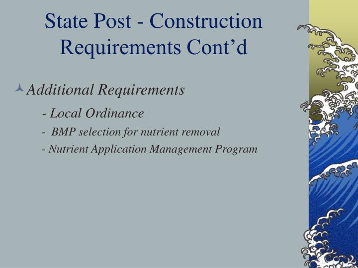 State Post - Construction Requirements Cont'd