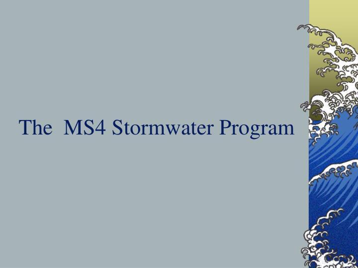 The  MS4 Stormwater Program