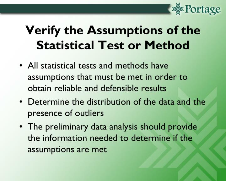Verify the Assumptions of the Statistical Test or Method