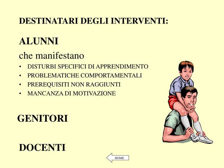 DESTINATARI DEGLI INTERVENTI: