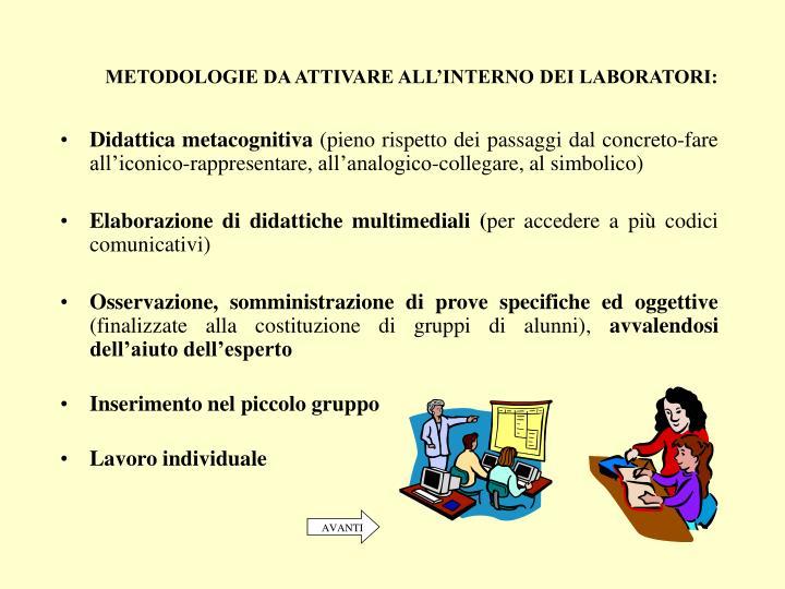 METODOLOGIE DA ATTIVARE ALL'INTERNO DEI LABORATORI: