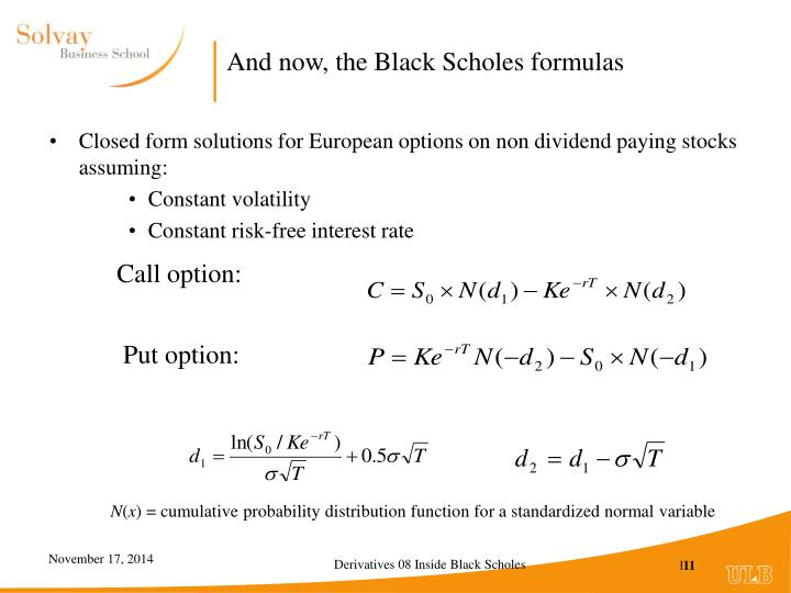 And now, the Black Scholes formulas