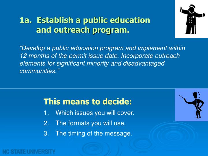 1a.  Establish a public education                and outreach program.