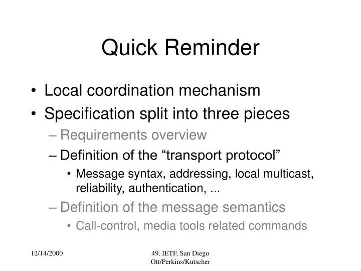Quick Reminder