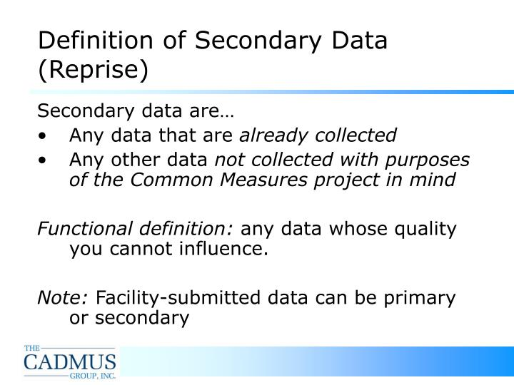 Definition of Secondary Data (Reprise)