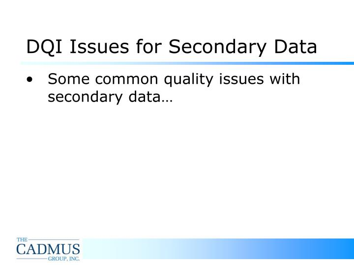 DQI Issues for Secondary Data