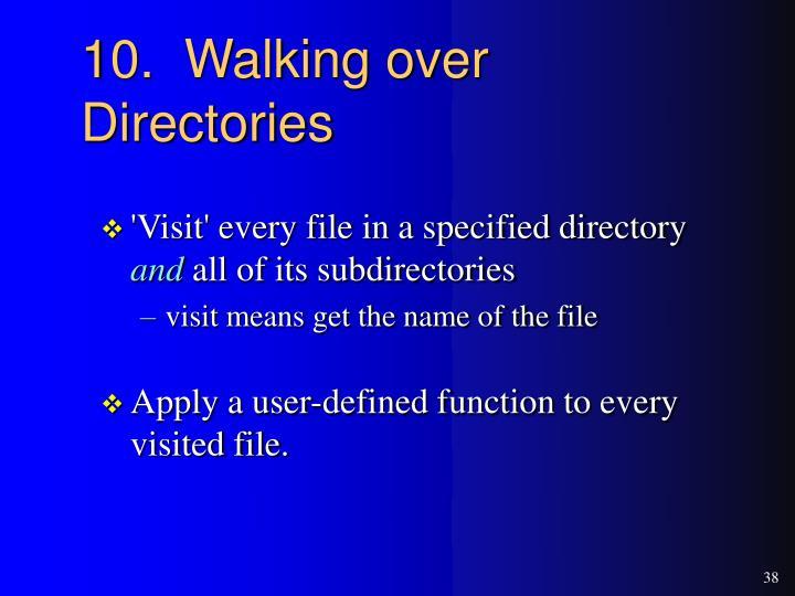 10.  Walking over Directories