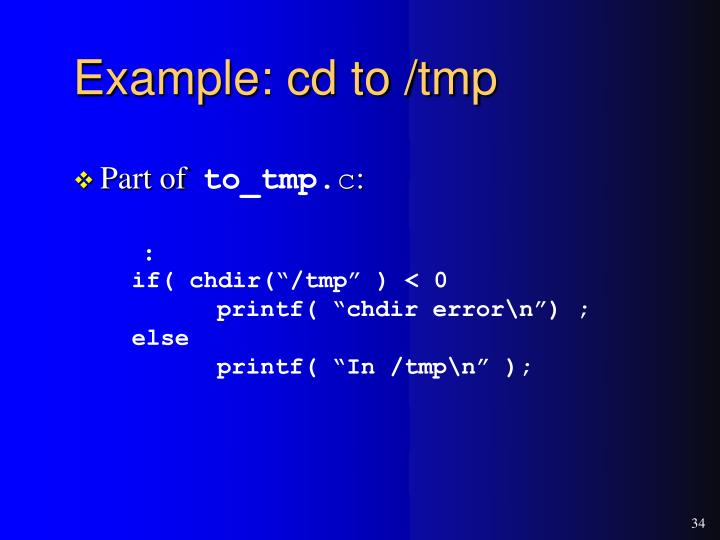 Example: cd to /tmp