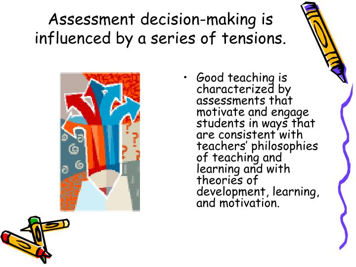Assessment decision-making is influenced by a series of tensions.