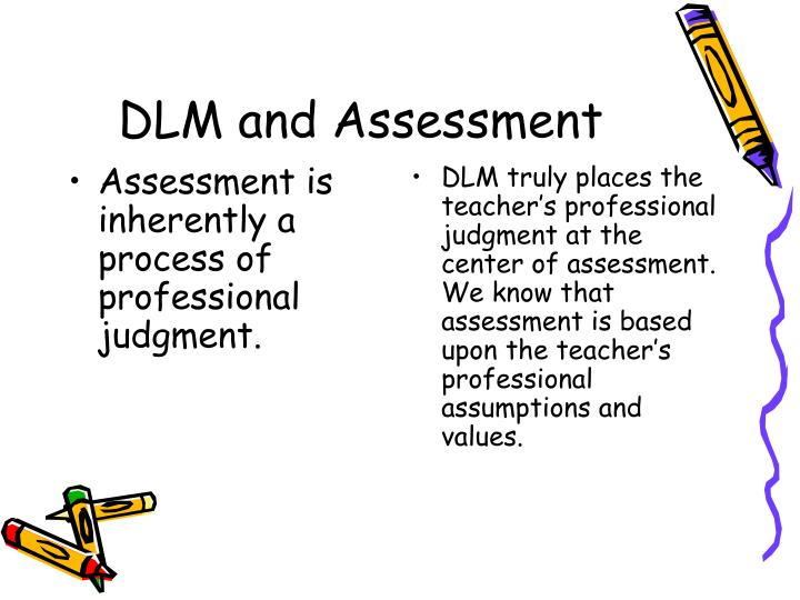 Assessment is inherently a process of professional judgment.