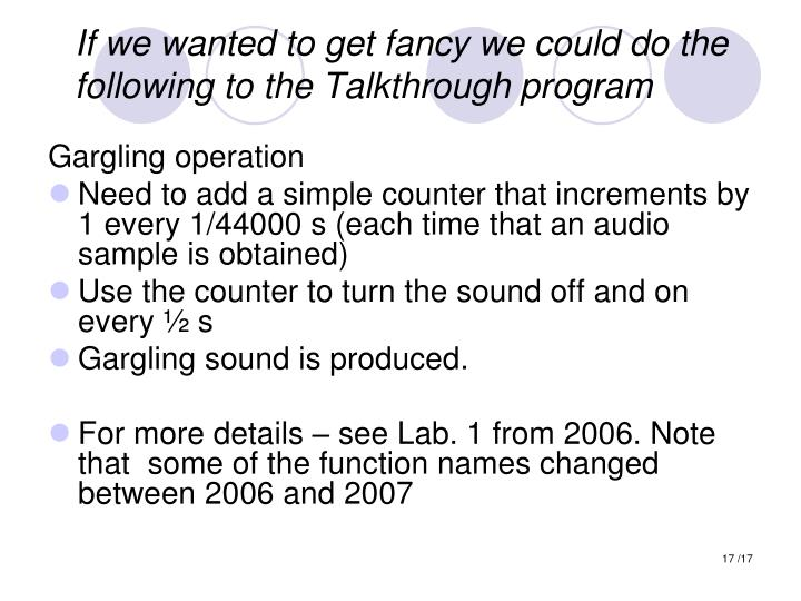 If we wanted to get fancy we could do the following to the Talkthrough program