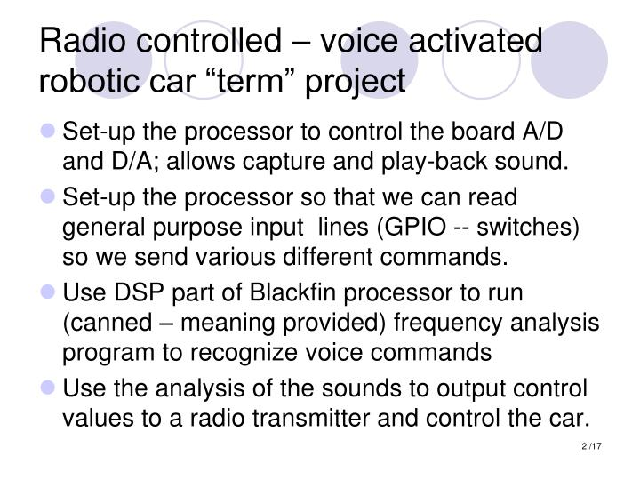 Radio controlled – voice activated