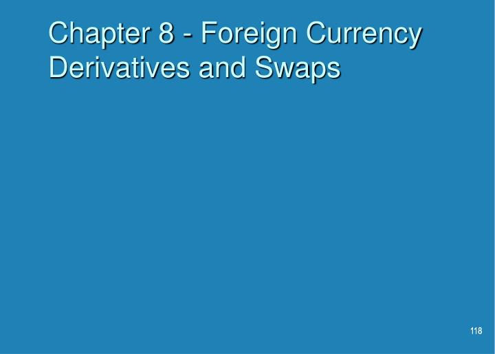 Chapter 8 - Foreign Currency Derivatives and Swaps