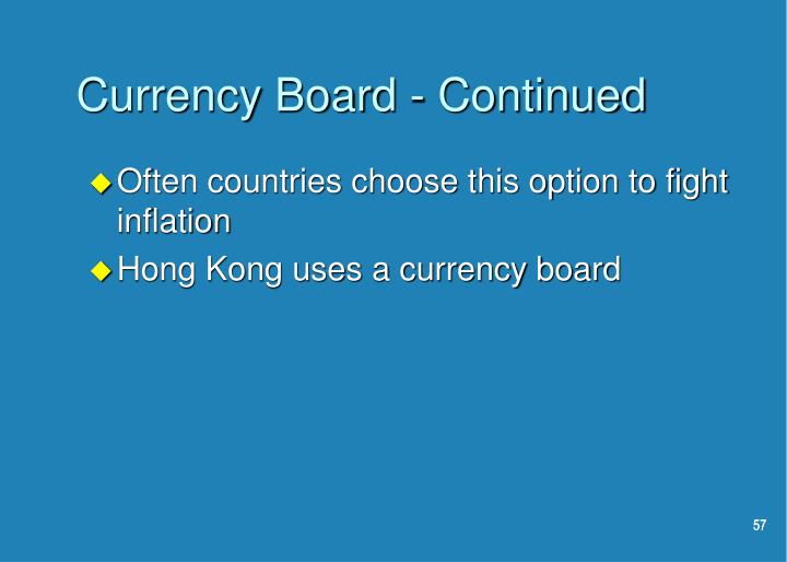 Currency Board - Continued