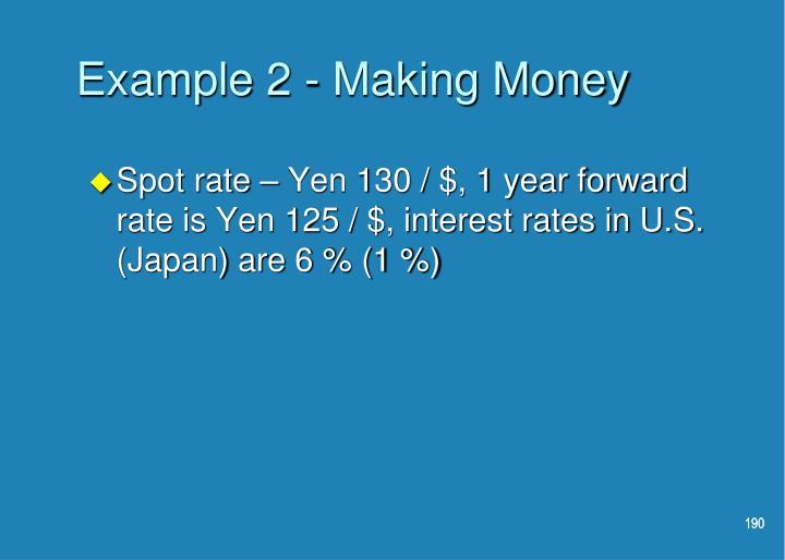 Example 2 - Making Money