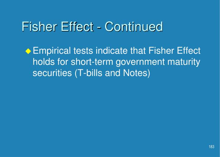 Fisher Effect - Continued