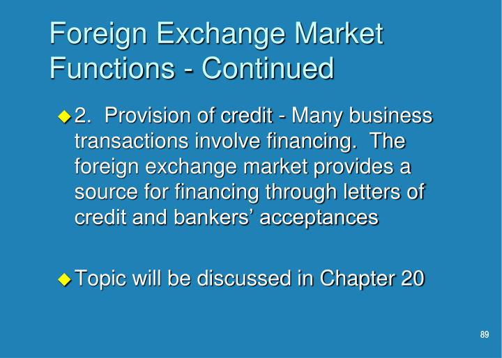 Foreign Exchange Market Functions - Continued