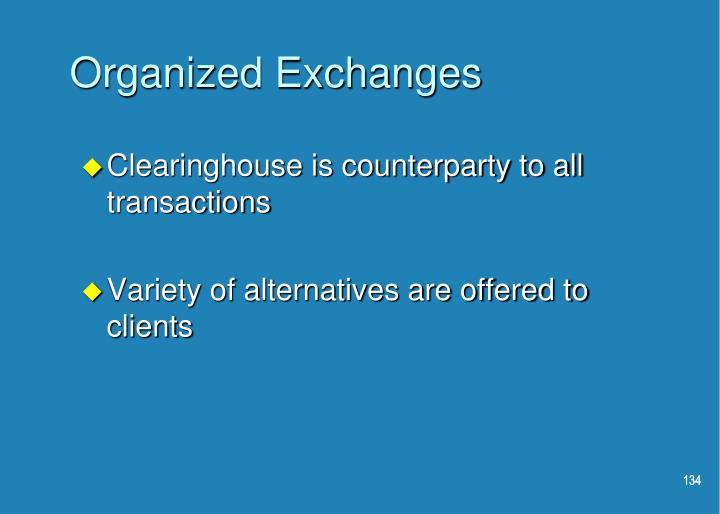 Organized Exchanges